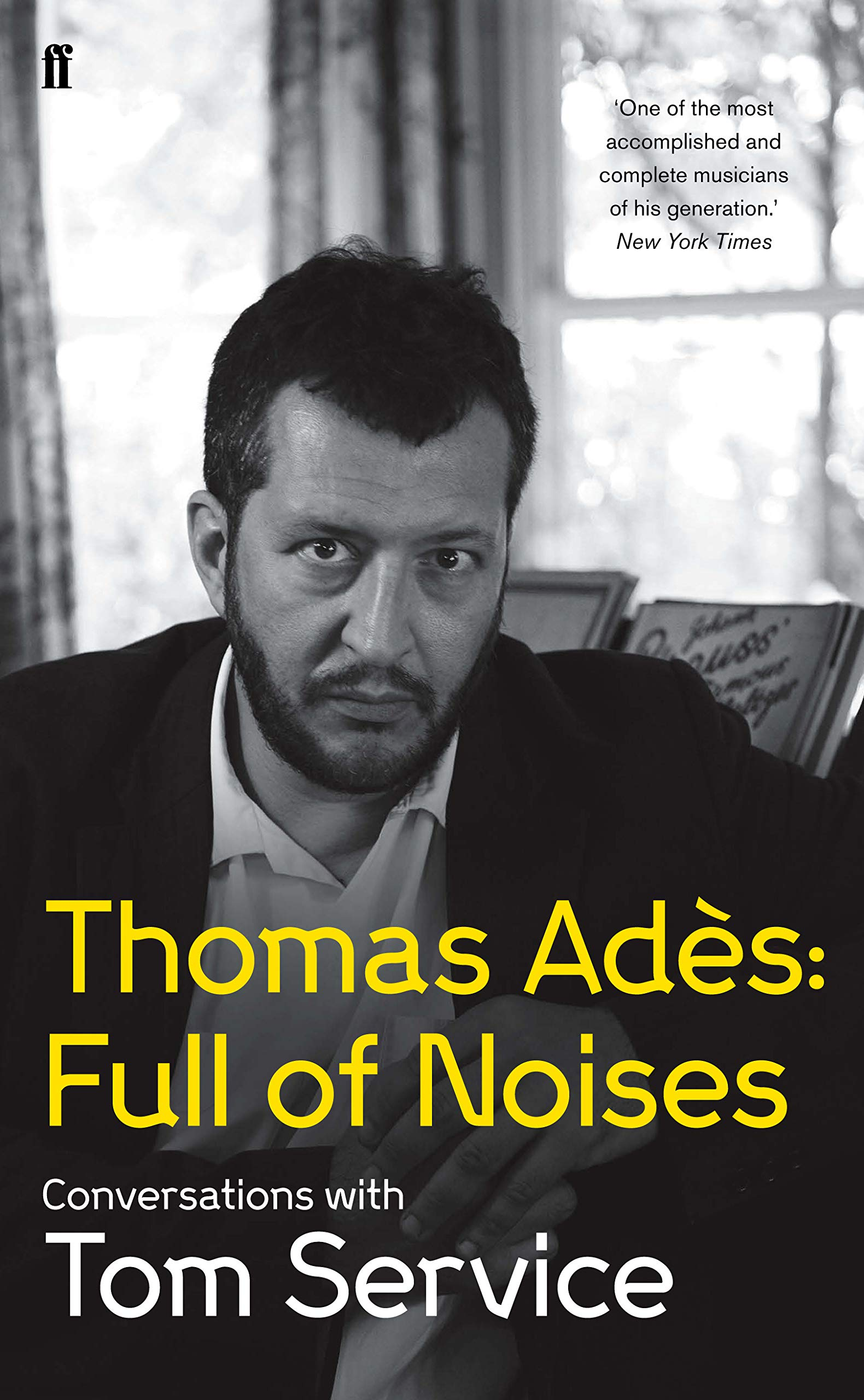 Thomas Adés: Full of Noises - Conversations with Tom Service