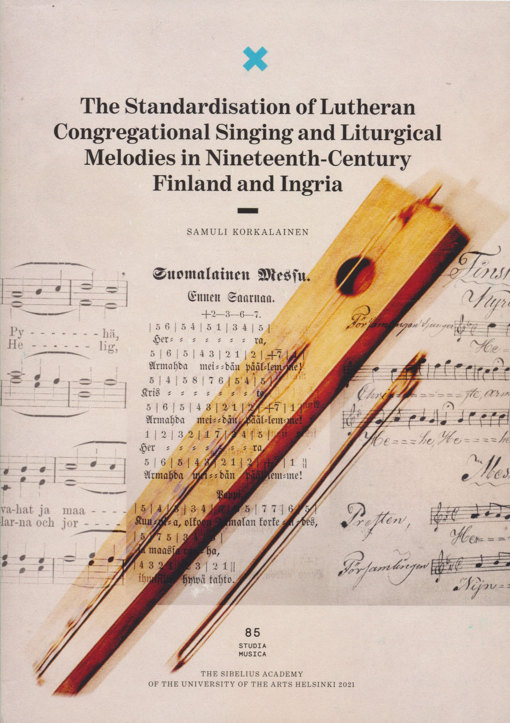 The Standardisation of Lutheran Congregational Singing and Liturgical Melodies in Nineteenth-Century Finland and Ingria