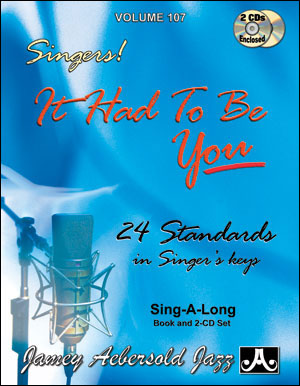 It Had To Be You,24 Standards for Singers (book+2CDs)