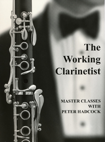 Working Clarinetist - Master Classes with Peter Hadcock (cl)